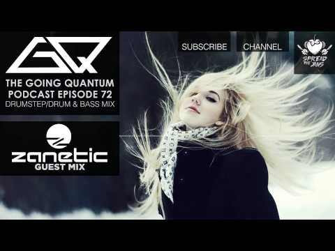 GQ Podcast - Drumstep / Drum & Bass Mix & Zanetic Guest Mix [Ep.72]