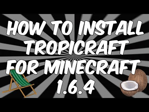 How To Install Tropicraft For Minecraft 1.6.4