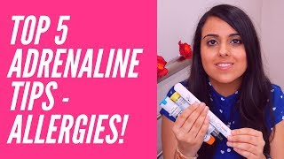 TOP 5 ADRENALINE TIPS(EPIPEN/EMERADE/JEXT) & HOW TO PREPARE FOR AN ALLERGIC REACTION!