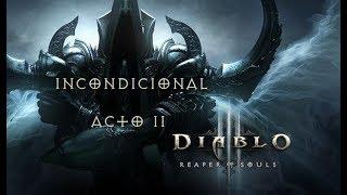 [ESP] DIABLO 3 - INCONDICIONAL ACT. II | Xbox One X | Elf4rw3N