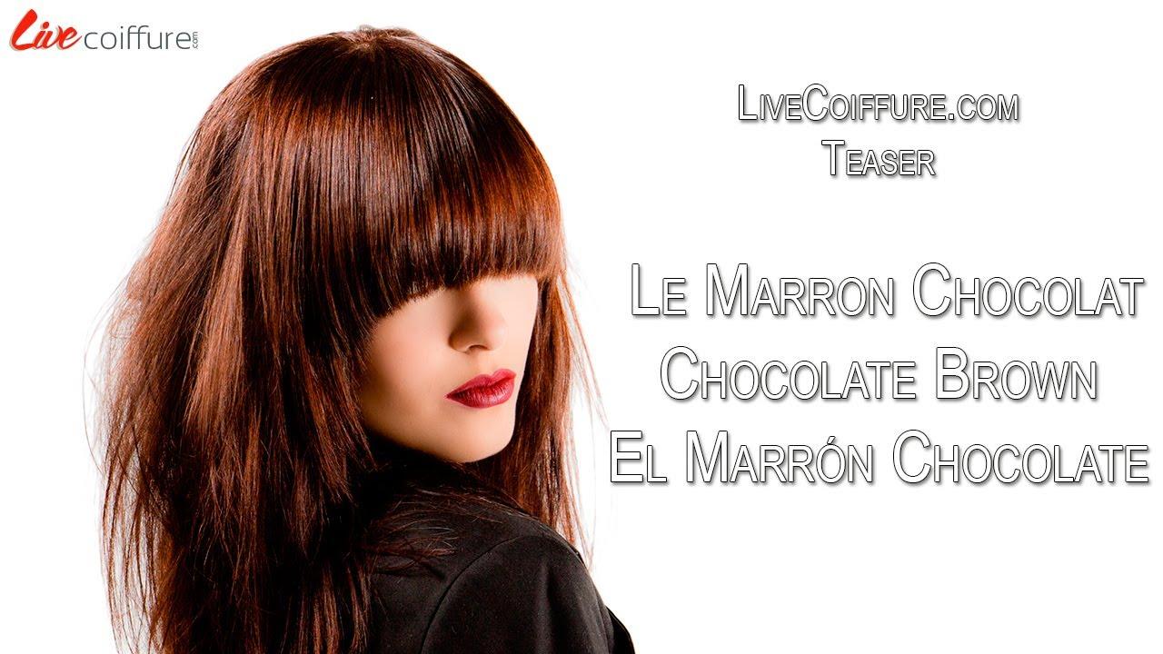 Teaser le marron chocolat chocolate brown el marr n chocolate youtube - Coloration marron chocolat ...