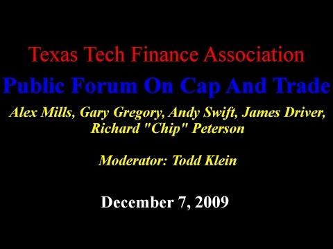 Texas Tech Finance Association Public Forum On Cap And Trade December 7 2009