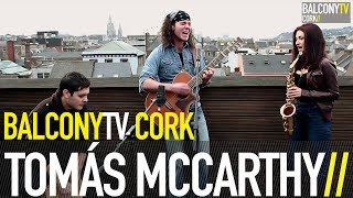 TOMÁS MCCARTHY - JUST LOVE (BalconyTV)