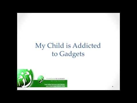 Q&A: My Child is Addicted to Gadgets by Mufti Abdur Rahman ibn Yusuf