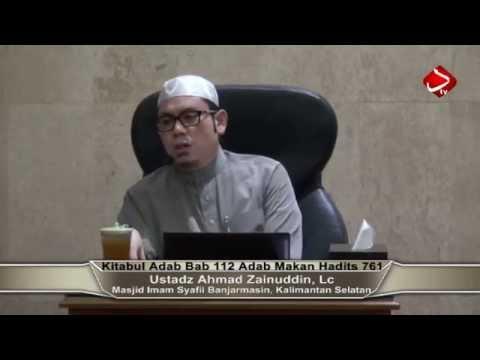 Kitabul Adab Bab 112 Adab Makan Hadits 759-761 - Ustadz Ahmad Zainuddin, Lc