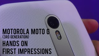 Motorola Moto G (3rd Gen): Hands-on and Quick Review