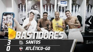 SANTOS 3 X 0 ATLÉTICO-GO   BASTIDORES   COPA DO BRASIL (11/04/19)
