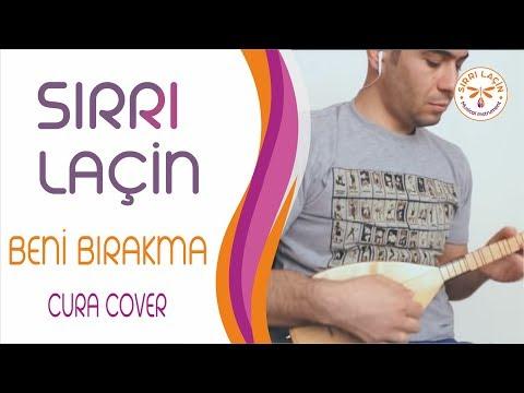 cura Enst. 'beni Bırakma'   Cura Cover ~ By Sirri LaÇİn video
