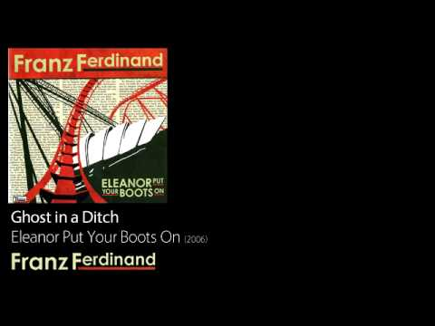 Franz Ferdinand - Ghost In A Ditch