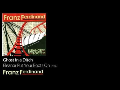 Franz Ferdinand - Ghost In A Ditch