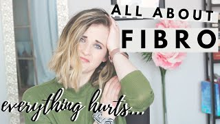 ALL THINGS FIBROMYALGIA | Symptoms | Diagnosis | Treatment | Living with Invisible Chronic Illness