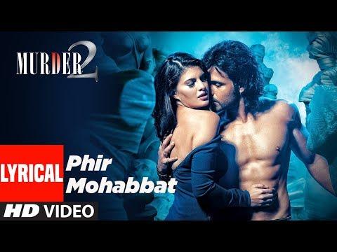 Lyrical Video :Phir Mohabbat  | Murder 2 | Emraan Hashmi, Jacqueline Fernandez