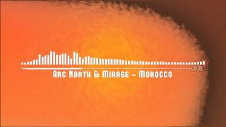 Arc North & Mirage - Morocco