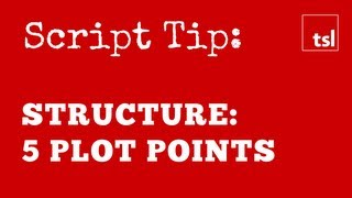 Screenplay Structure: The Five Plot Points