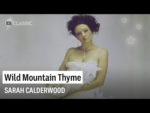 Sarah Calderwood - Wild Mountain Thyme Music Videos