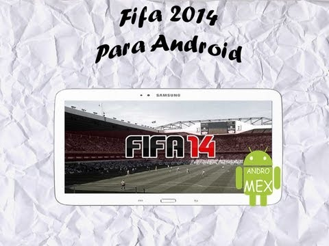 Descarga Fifa 14 para tu Android! (Apk+Datos SD.Offline. No-Root)