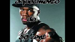 Aquecimento Do 50 Cent