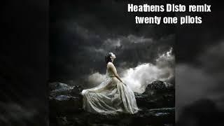 heathens disto remix  - twenty one pilots