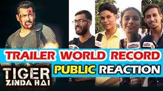 Salman के Tiger Zinda Hai Trailer का WORLD RECORD   Public Reaction