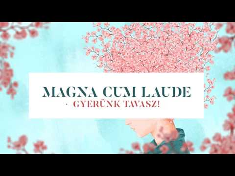 Magna Cum Laude - Gyerünk Tavasz! (official lyric video)