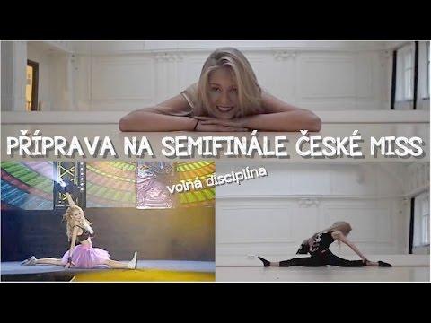 Česká Miss | má volná disciplína - aneb příprava na semifinále