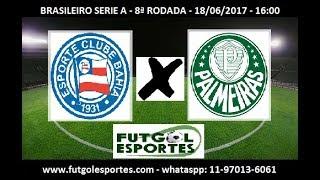 Bahia x Palmeiras - AO VIVO - (NARRAÇÃO)  - Brasileiro Serie A