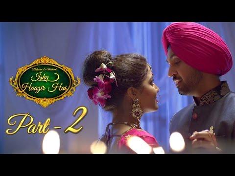 Ishq Haazir Hai - Part 2   Diljit Dosanjh & Wamiqa Gabbi   Latest Punjabi Movie video