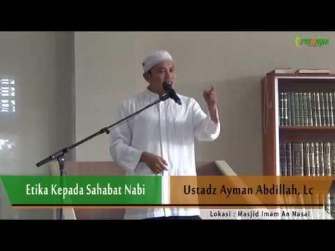 Ust. Ayman Abdillah - Etika Kepada Sahabat Nabi