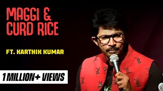 Maggi and curd rice - standup comedy clip from Karthik Kumar's #PokeMe