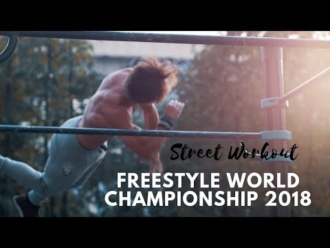 Street Workout Freestyle WORLD CHAMPIONSHIP 2018 | SWWC 2018