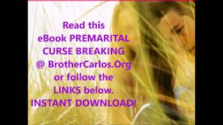 SINGLENESS CURSE BREAKING - Healing Prayer Series by Brother Carlos Oliveira