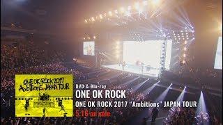 "ONE OK ROCK - 告知映像を公開 新譜「ONE OK ROCK 2017 ""Ambitions"" JAPAN TOUR」DVD & Blu-ray 2018年5月16日発売予定 thm Music info Clip"