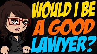 Would I Be a Good Lawyer?