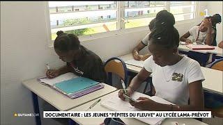 """Documentaire : les jeunes """" pépites du fleuve """" au lycée Lama - Prévot"""