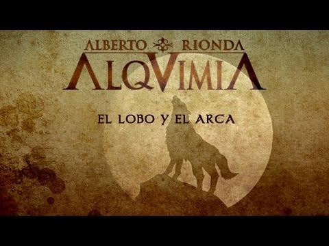 ALQUIMIA de Alberto Rionda - El Lobo y el Arca [Oficial]