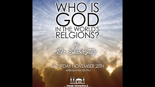 Video: Who is God in the World Religions? - Shabir Ally