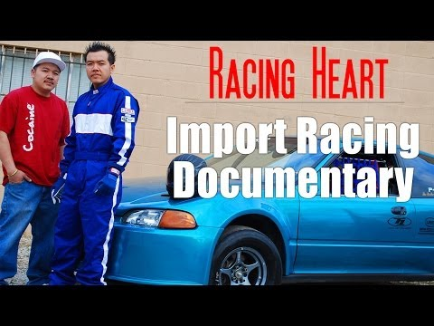 Racing Heart - Import Racing Documentary - Two brothers take their Honda Civic to the limit