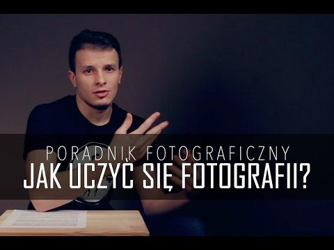 Jak Uczyć Się Fotografii Samemu? Poradnik Fotograficzny