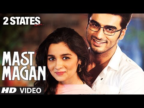 Mast Magan 2 States Video Song by Arijit Singh | Arjun Kapoor...
