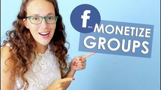 5 Tips to MONETIZE a FACEBOOK GROUP