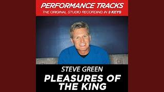 Watch Steve Green Pleasures Of The King video