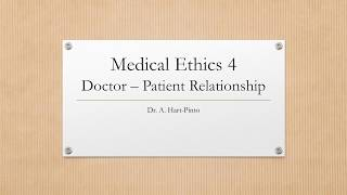 Medical Ethics 4 - Doctor - Patient Relationship
