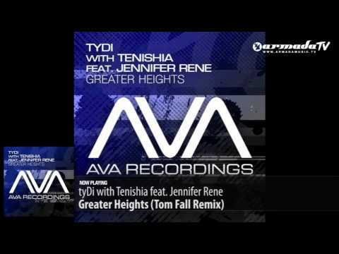 tyDi feat. Jennifer Rene & Tenishia – Greater Heights (Tom Fall Remix)