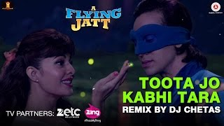 download lagu Toota Jo Kabhi Tara - Remix By Dj Chetas gratis