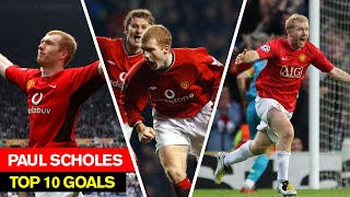Paul Scholes I Top 10 Goals I Manchester United