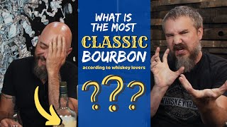 "Top 5 ""CLASSIC"" Bourbons (according to whiskey lovers)"