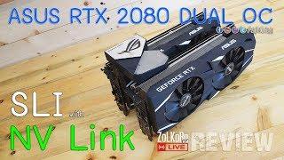 ลองพลัง RTX 2080 SLI ด้วยเทคโนโลยี NV Link จะแรงแค่ไหน ? : ZoLKoRn on Live #255