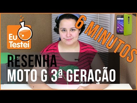 6 minutinhos: Moto G XT1543 Motorola - Vídeo Resenha EuTestei