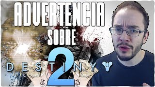 Advertencia sobre DESTINY 2