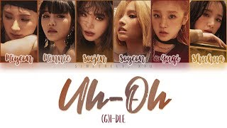 (G)I-DLE - Uh-Oh Color Coded Lyrics 가사 | ENG, HAN, ROM